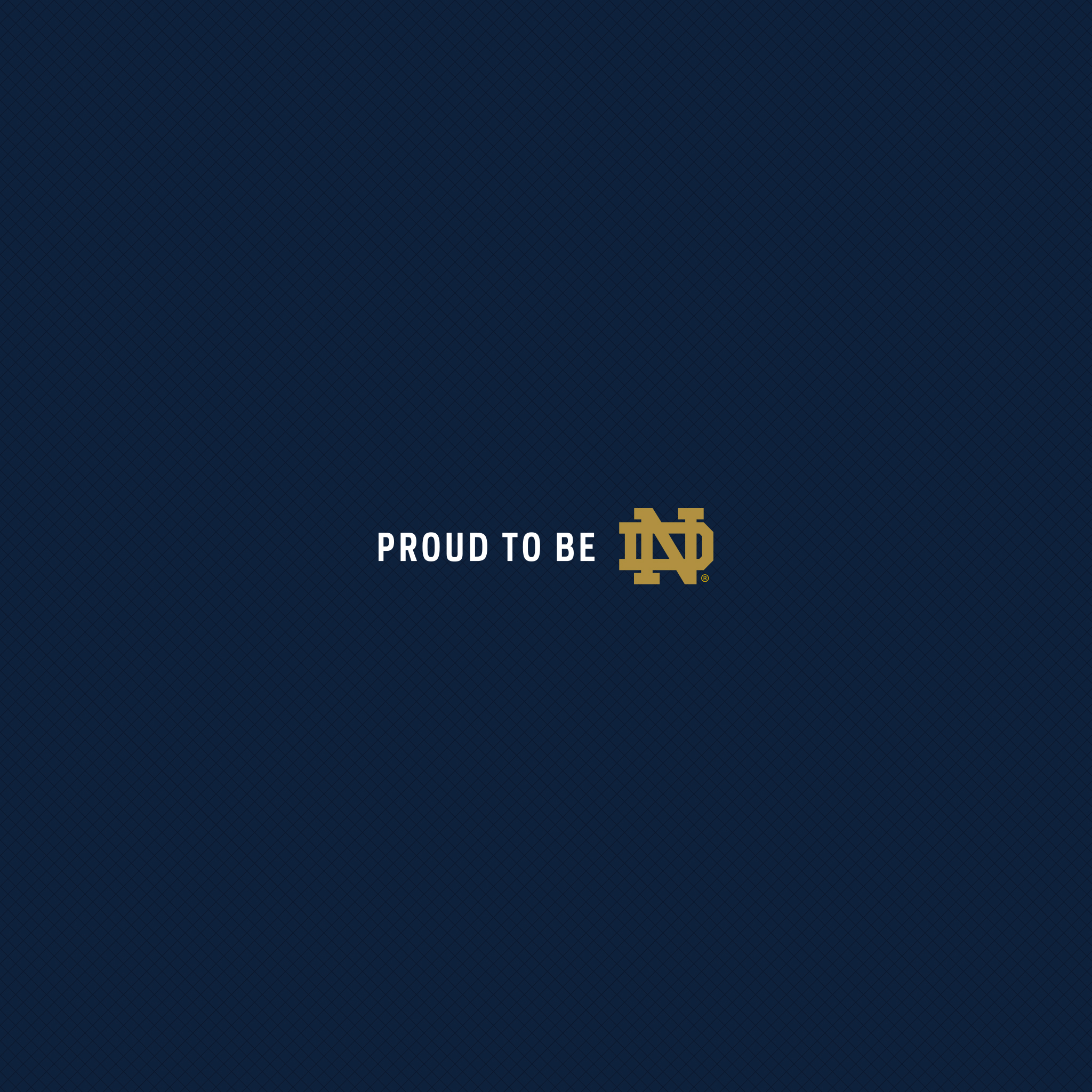 Backgrounds Proud to Be ND University of Notre Dame 2048x2048