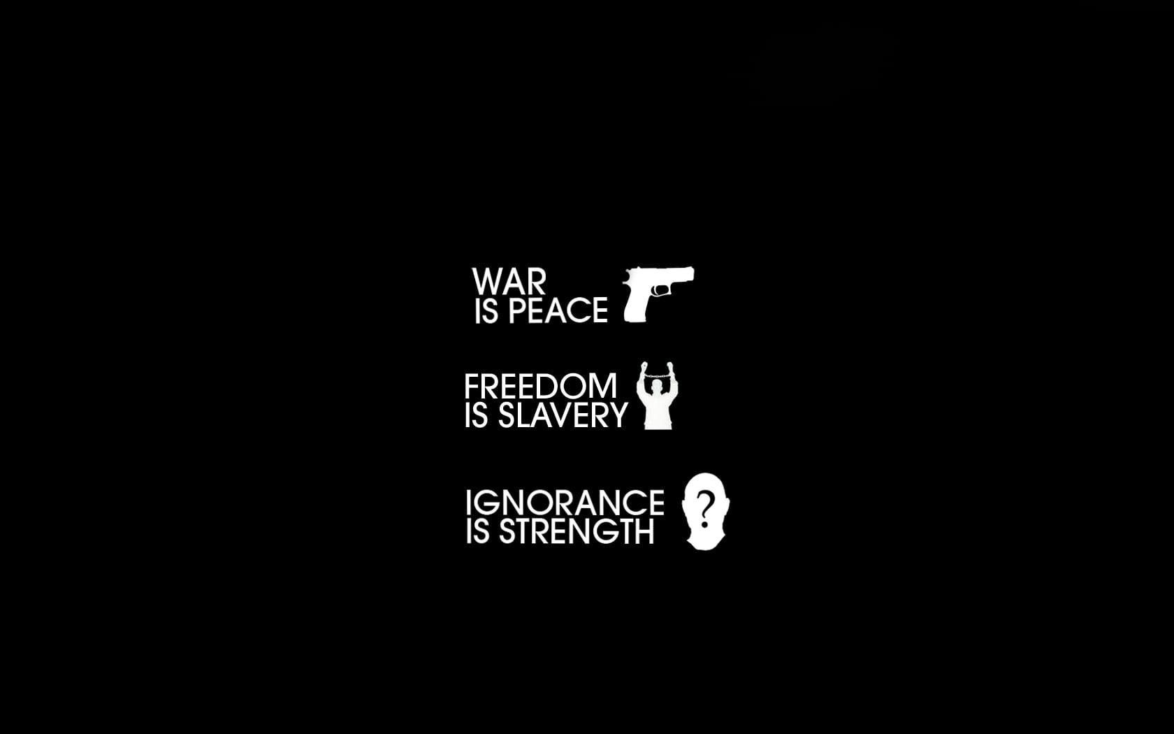 War is peace freedom is slavery ignorance is strength quote 1984 1680x1050