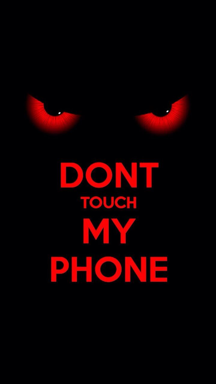 Pin by Wallpapers PhonePad HD on 916 Phone Dont touch my phone 720x1280