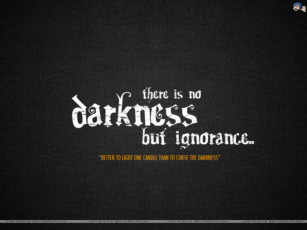 Motivational Wallpaper on Truth There is no darkness only ignorance 1024x768