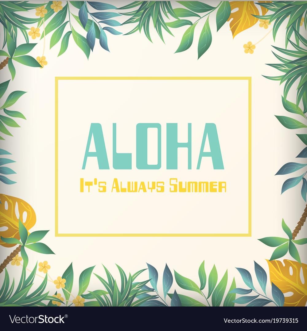 Aloha its always summer jungle background i Vector Image 1000x1080