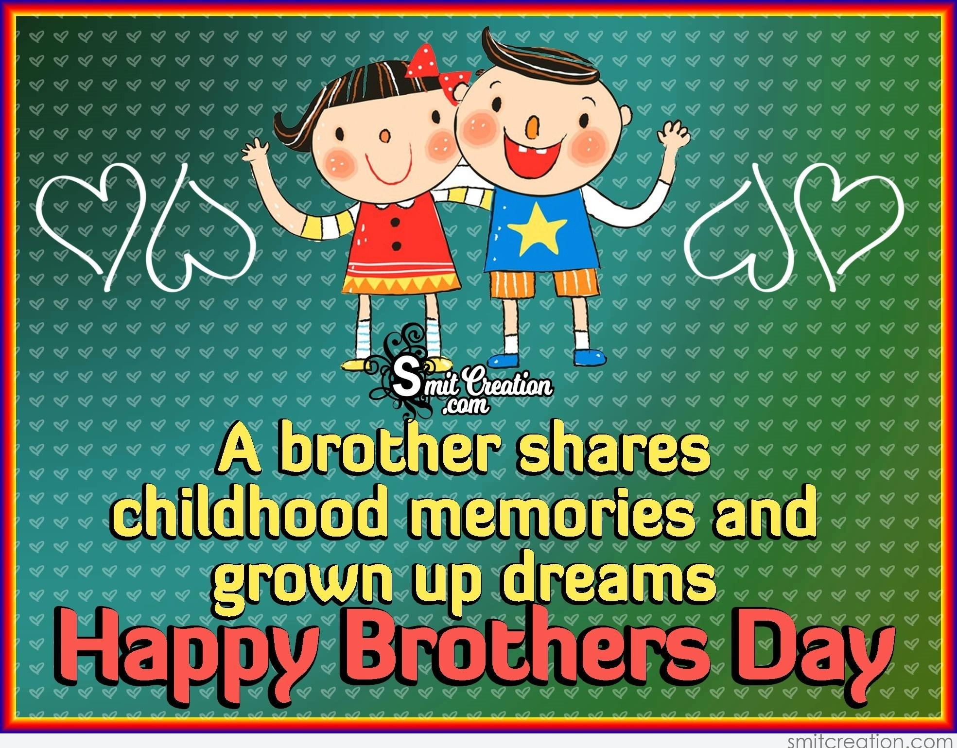 Happy Brothers Day A Brother Shares Childhood Memories 1969x1539