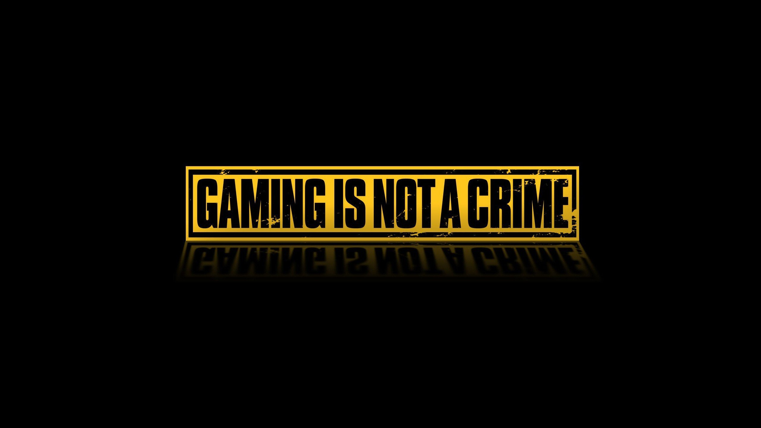 Gaming Is Not A Crime 3891 Wallpapers and Stock Photos 2560x1440