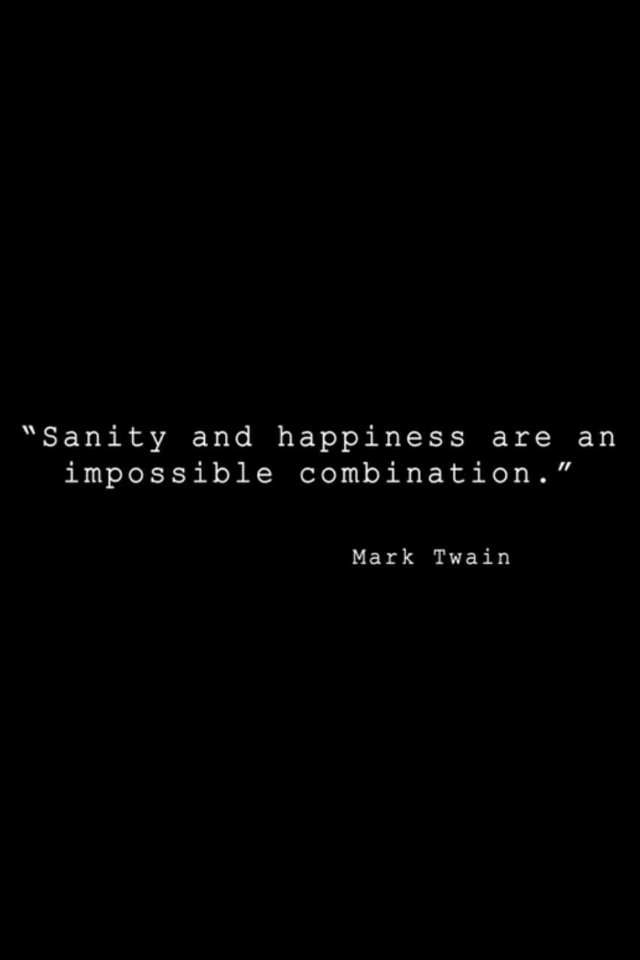 So lets all just be insansely happy Mark twain quotes 640x960