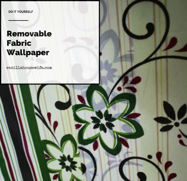DIY Removable Fabric Wallpaper Alternative to wallpaper for apartment 600x581
