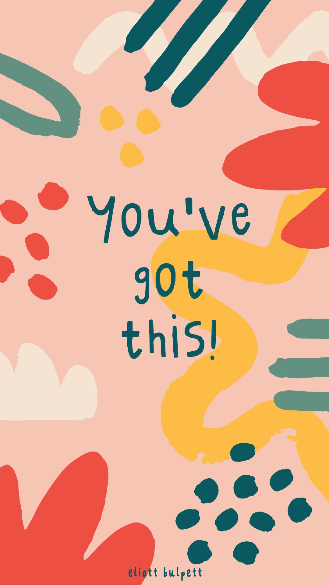 Positivity Wallpapers for your phone Eliott Bulpett 1080x1920