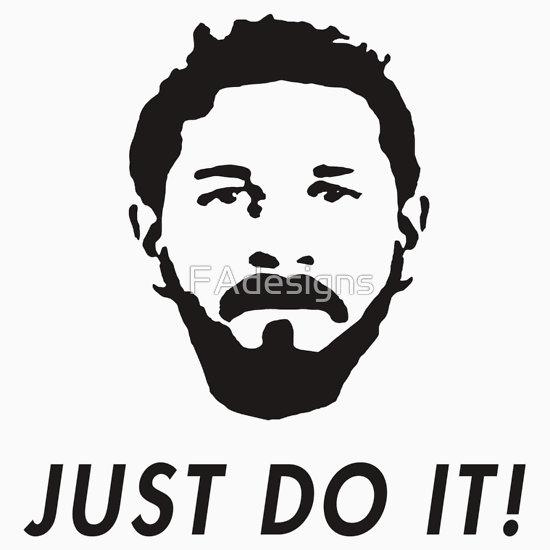 Shia Labeouf   Just Do It T Shirts Hoodies by FAdesigns 550x550