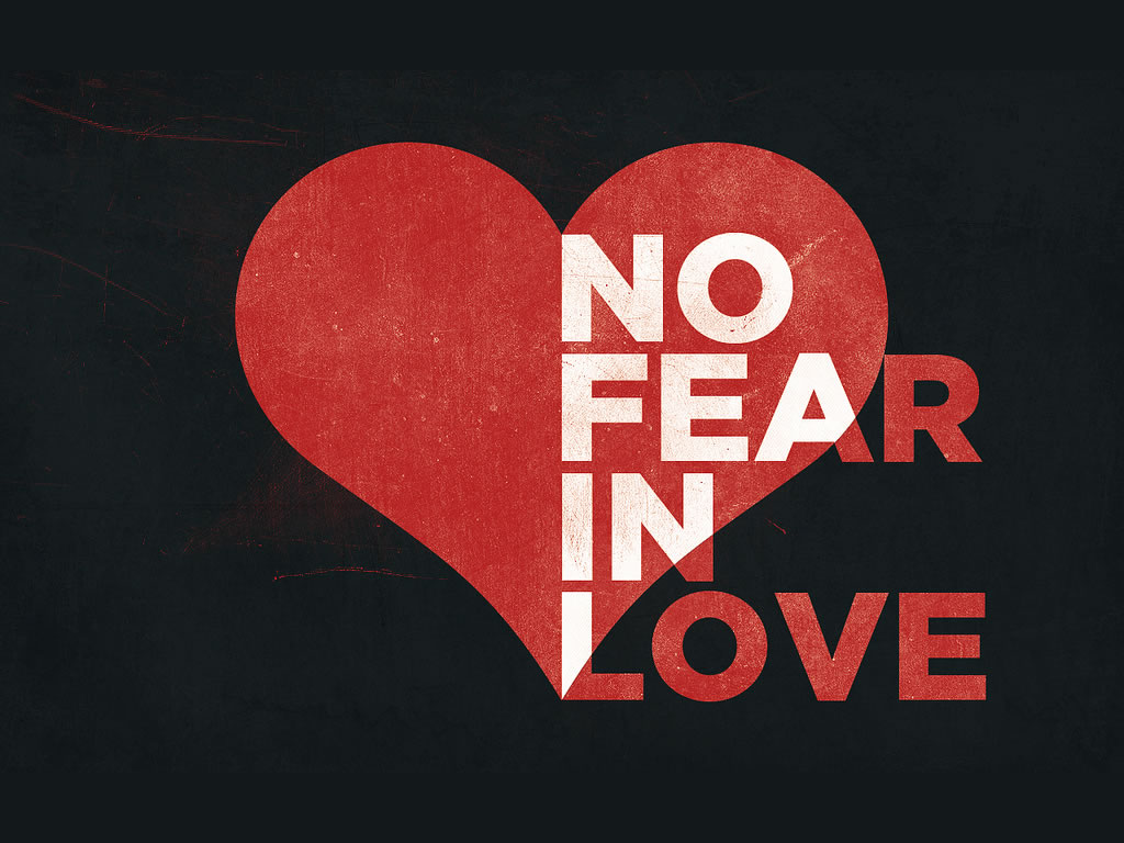No Fear in Love Wallpaper   Christian Wallpapers and 1024x768