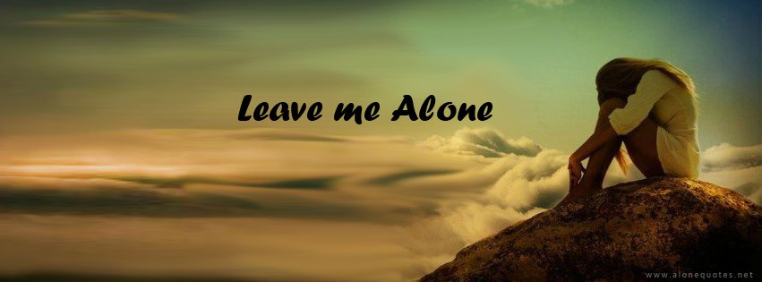 alone girl fb cover photo   leave me alone 851x315