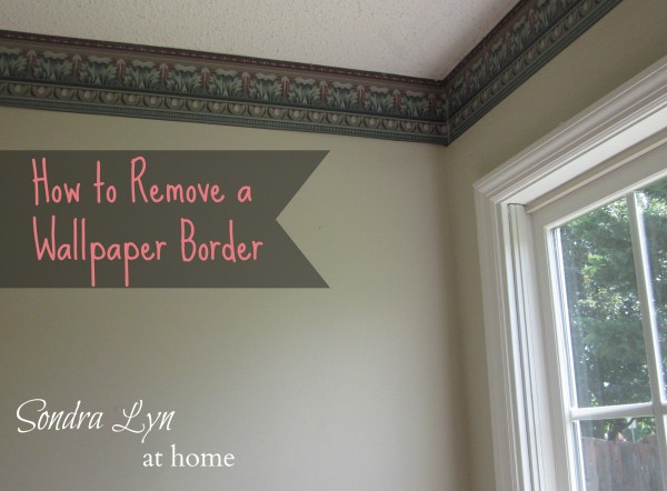 How to Remove a Wallpaper Border   SondraLyn at Home 600x442