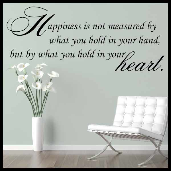 Happiness is Not Measured by What You hold in Your Hand Wall sticker 600x600