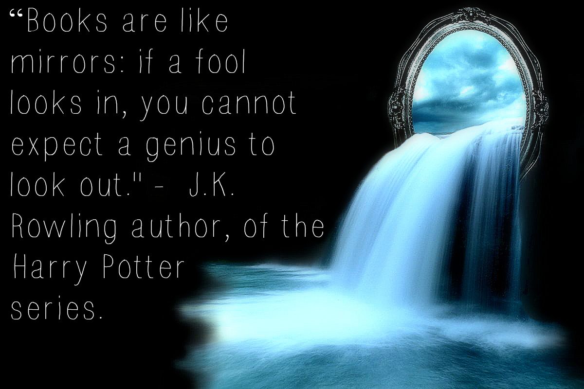 Books are like mirrors if a fool looks in you cannot expect a 1200x800