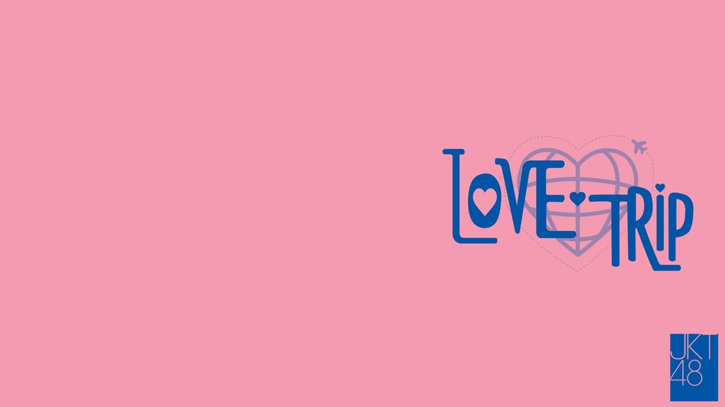JKT48 Love Trip Wallpaper by StarkEvan 1024x576