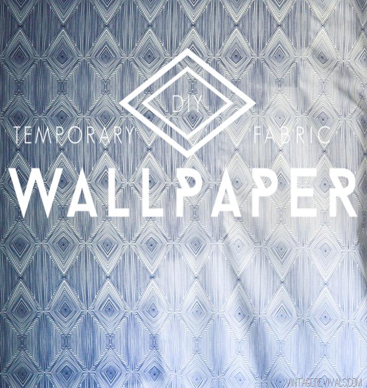 DIY Temporary Fabric Wallpaper 2 Ways vintagerevivals 715x756