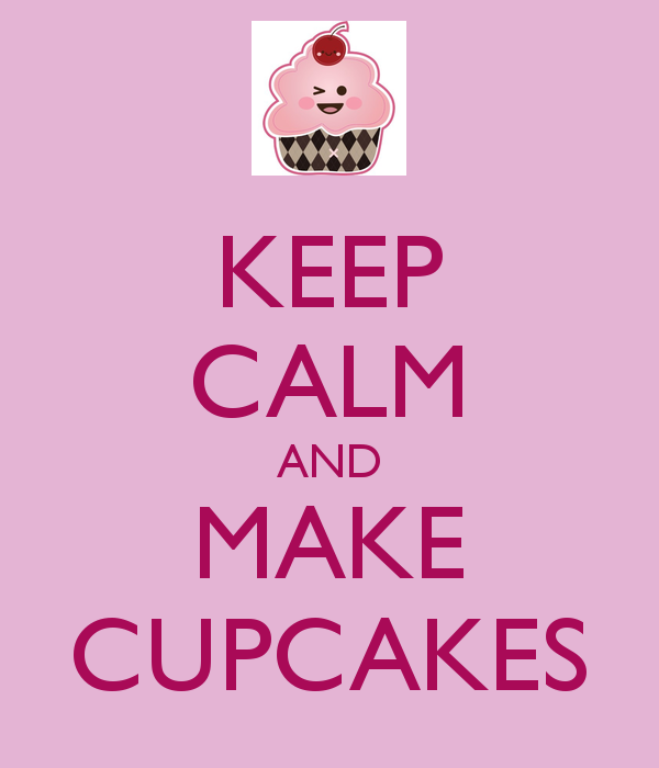 KEEP CALM AND MAKE CUPCAKES   KEEP CALM AND CARRY ON Image Generator 600x700