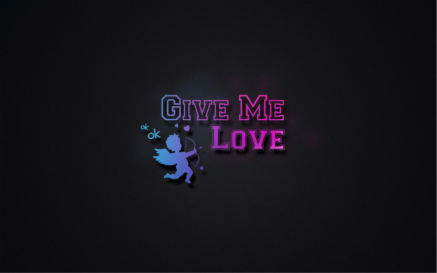 Wallpaper Give Me Love by jpunks27 900x563