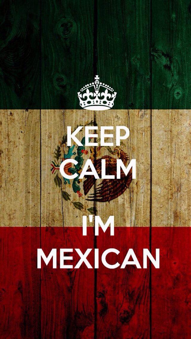 Keep Calm Im Mexican wallpaper iPhone Wallpapers Pinterest 640x1136