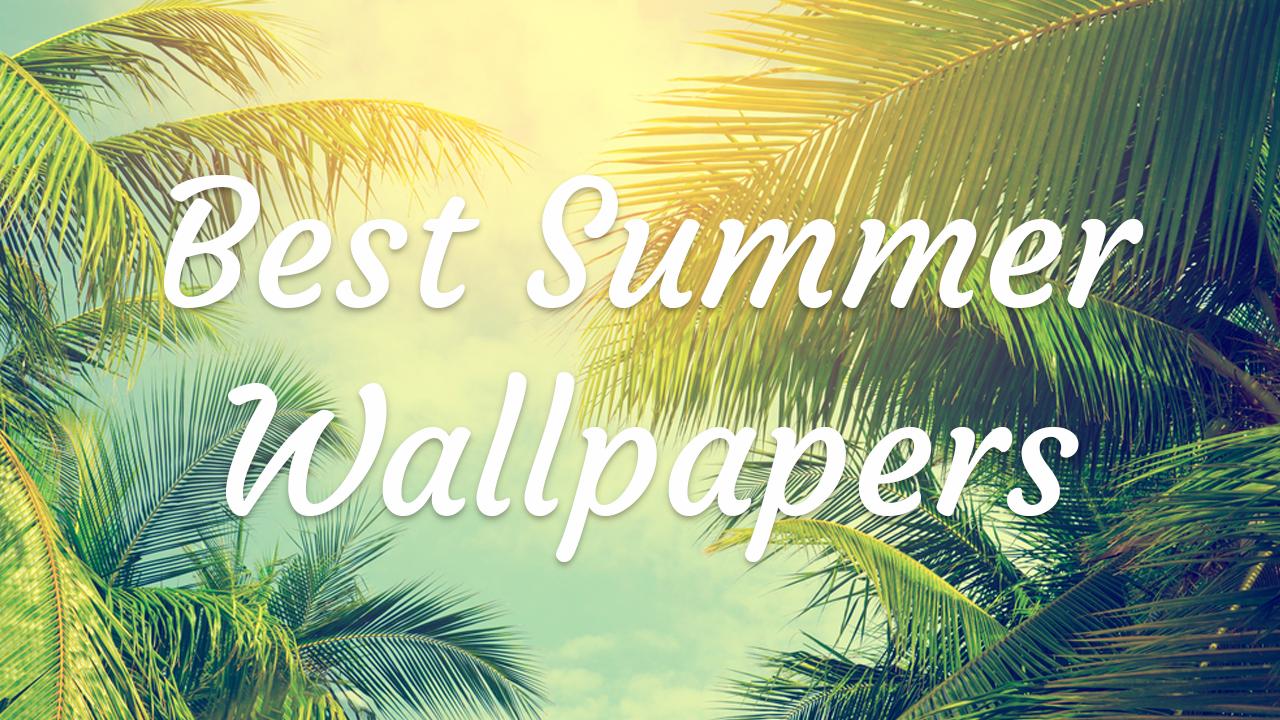 Best Summer Wallpaper Collection 2019 SaveDelete 1280x720