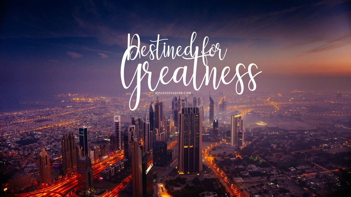 Destined for greatness Inspiration Bible verse desktop 1200x675
