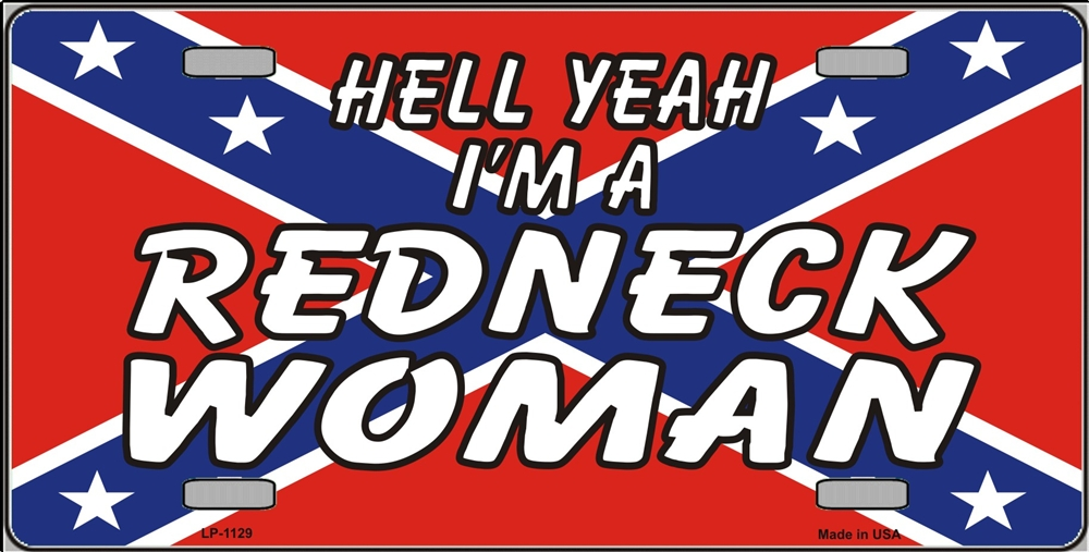 Hell Yeah Im a Redneck Woman Rebel Flag Aluminum License Plate 1000x507