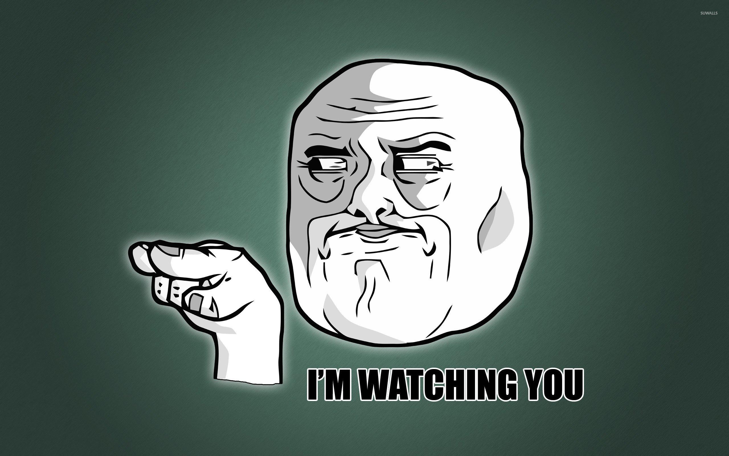 Im watching you wallpaper   Meme wallpapers   12277 2560x1600
