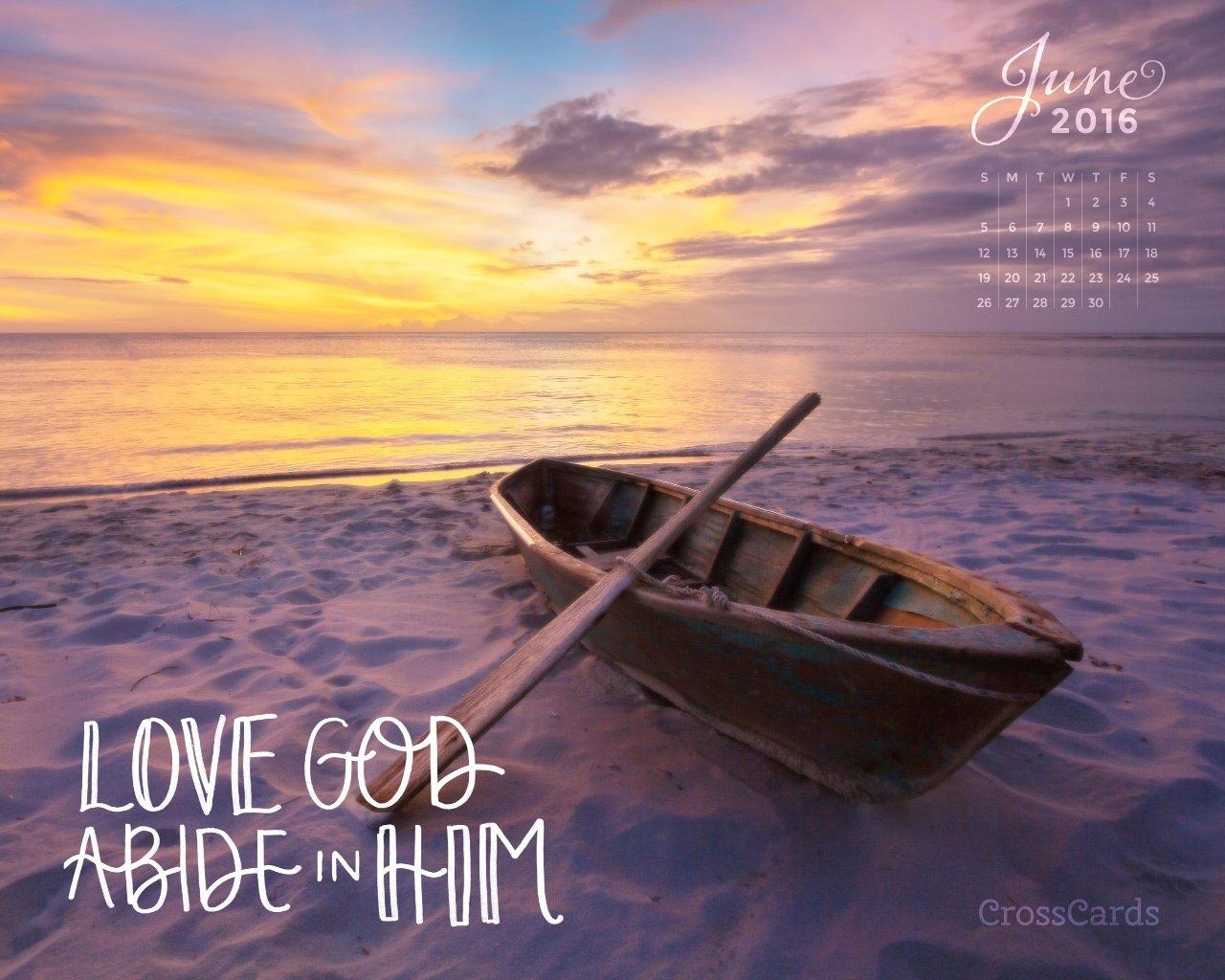 June 2016   Love God Abide in Him Desktop Calendar  Monthly 1280x1024