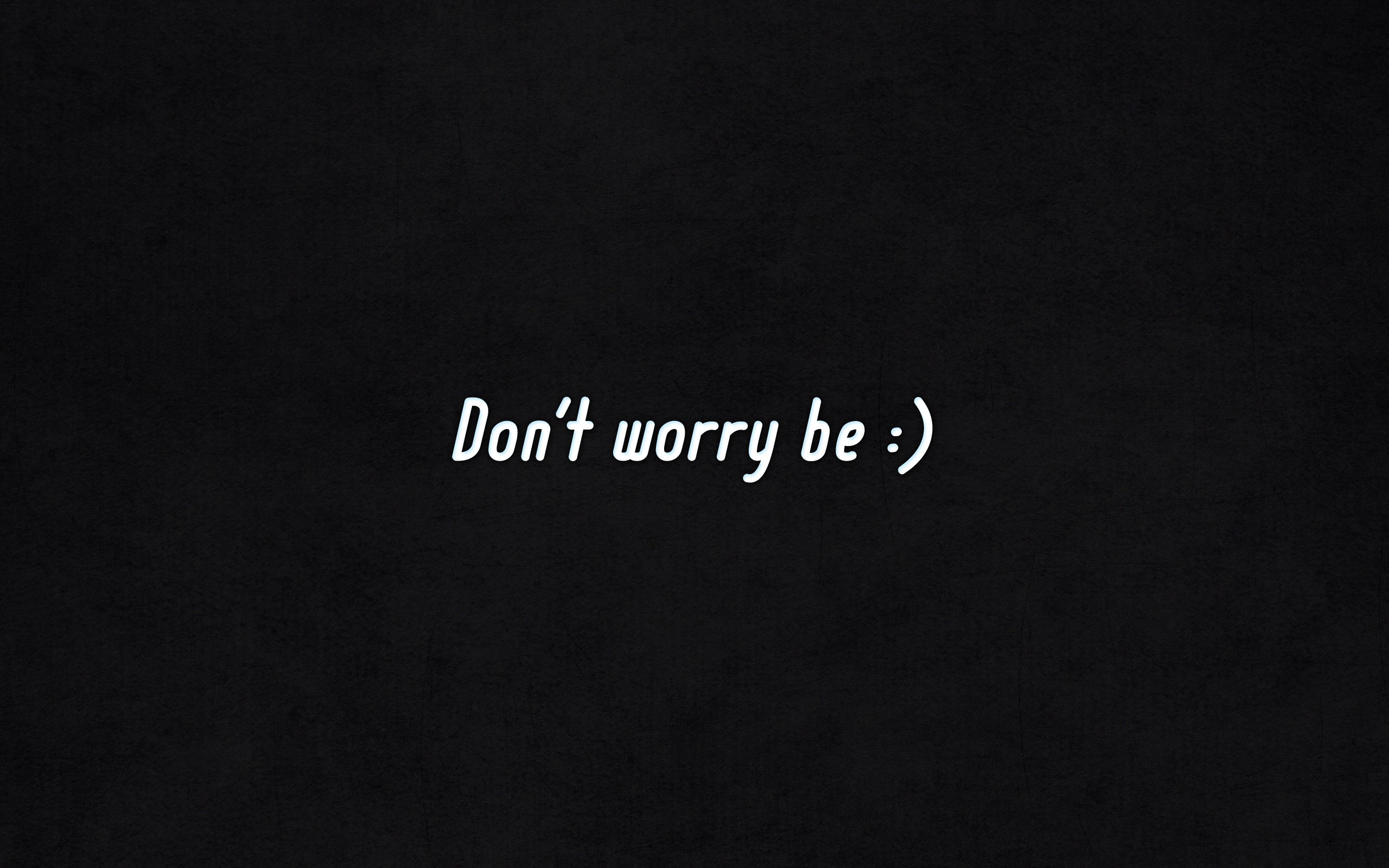 Dont worry be happy wallpaper background 2560x1600