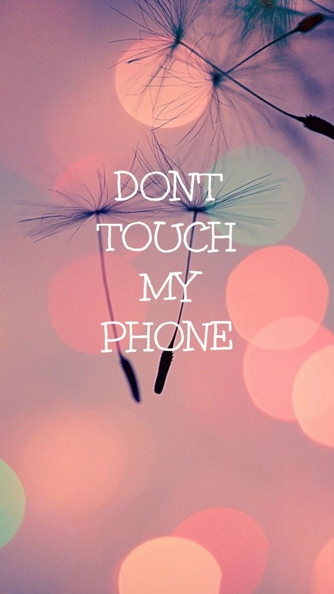 Cute Girly Wallpaper Dont Touch My Phone   Dont Touch My Phone 1080x1920