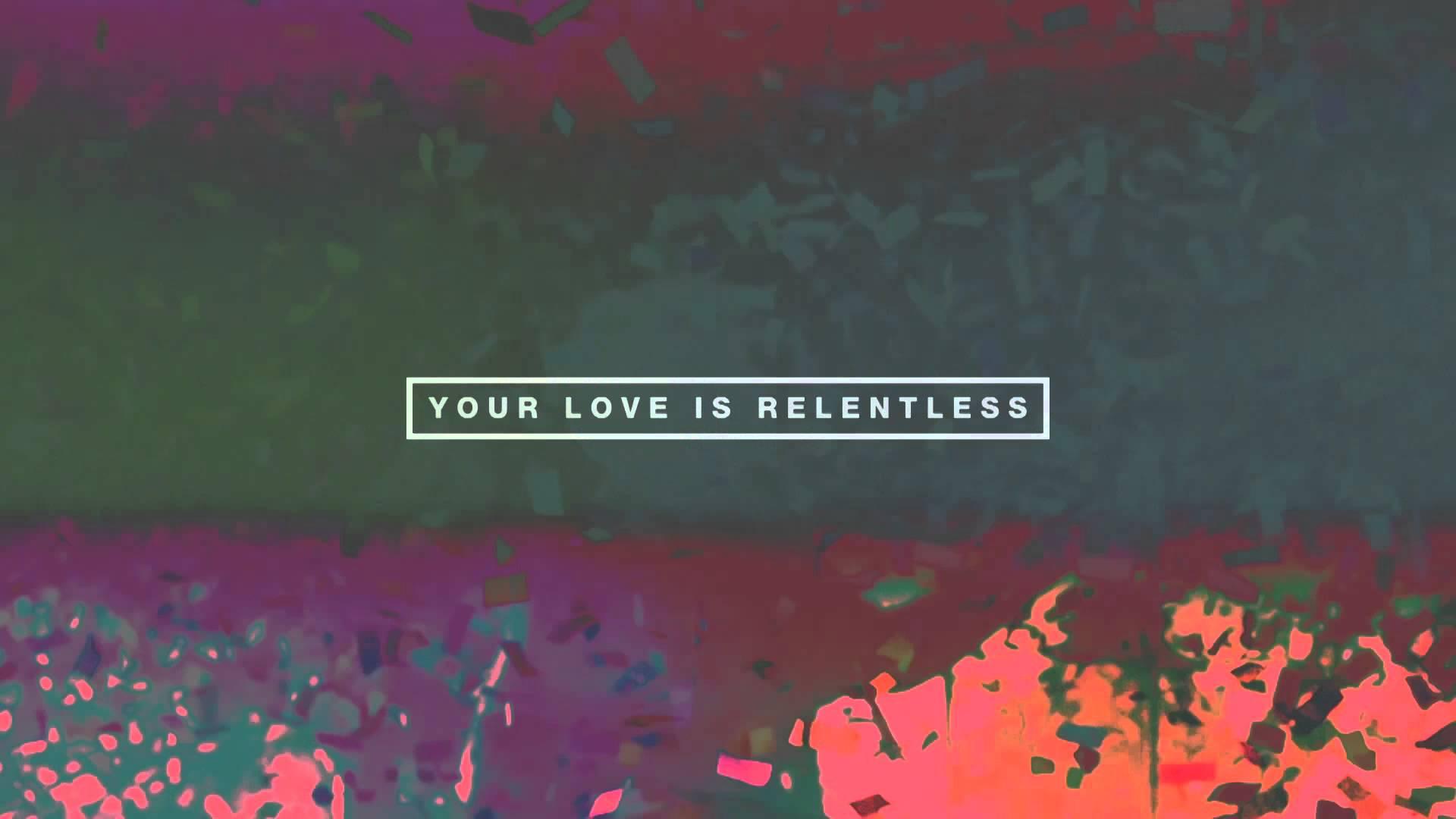 Hillsong UNITED Relentless Lyric Video 1920x1080