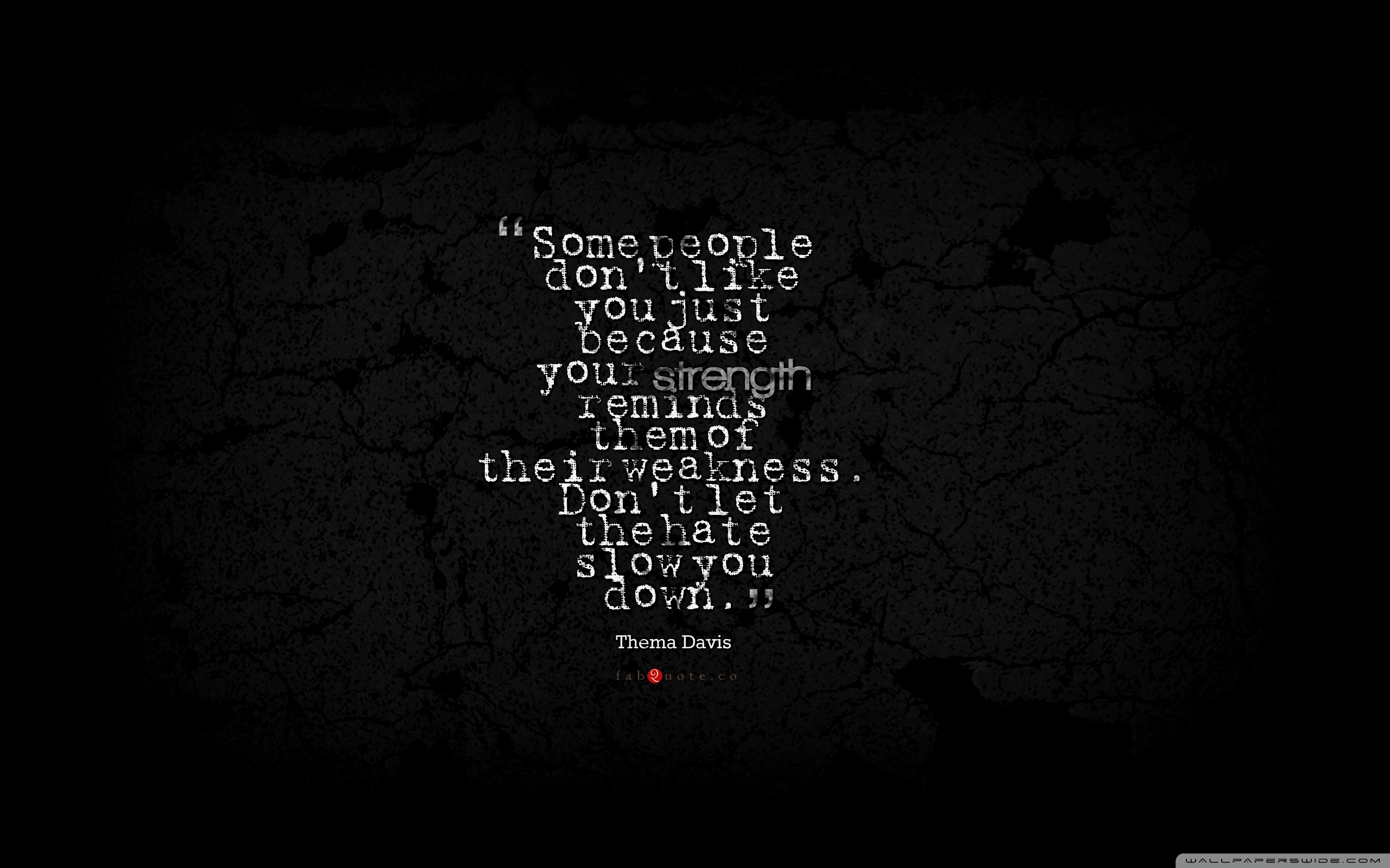 Thema Davis Quote about Strength Weakness Hate 4K HD Desktop 2560x1600