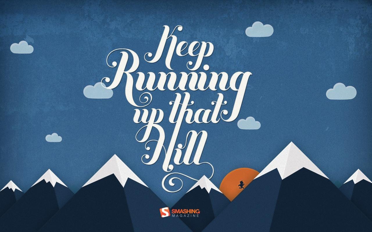 1280x800 Keep Running Up That Hill desktop PC and Mac wallpaper 1280x800