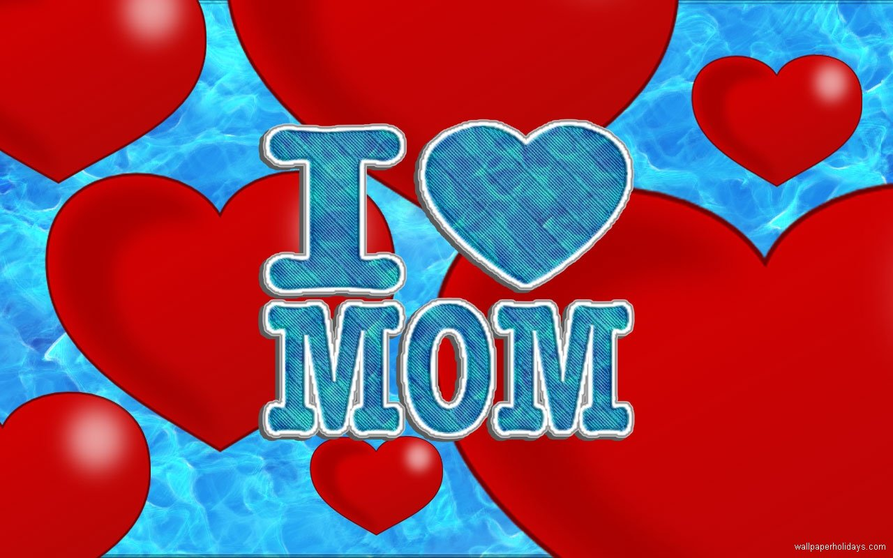 I Love My Mom Wallpaper 1280x800