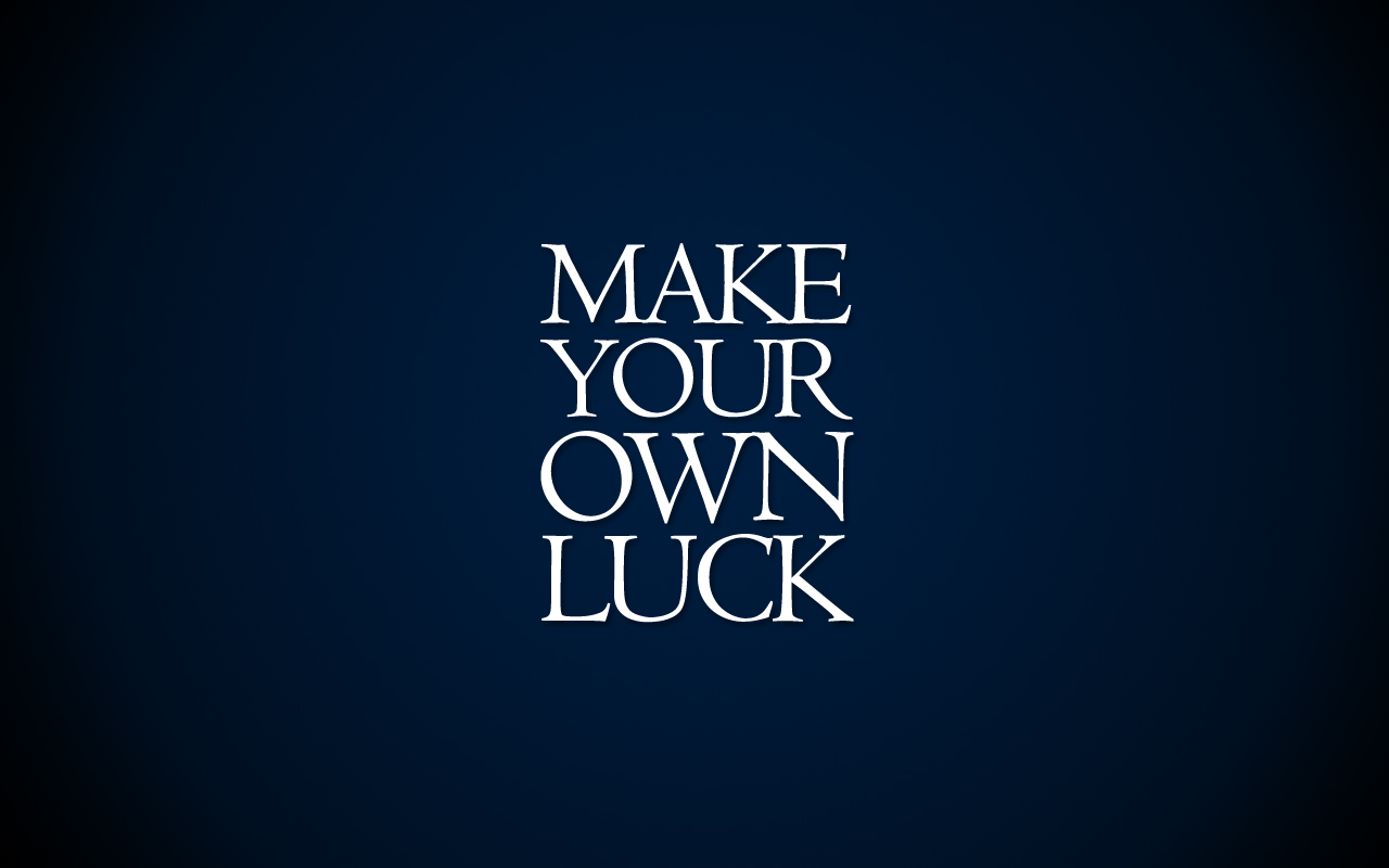 Make Your Own Luck 1280x800