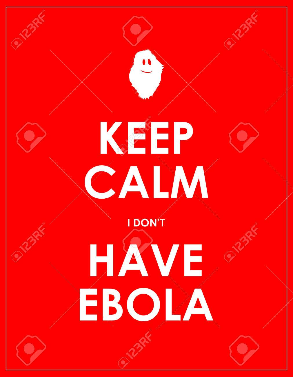 Keep Calm I Dont Have Ebola Background Royalty Cliparts 1011x1300