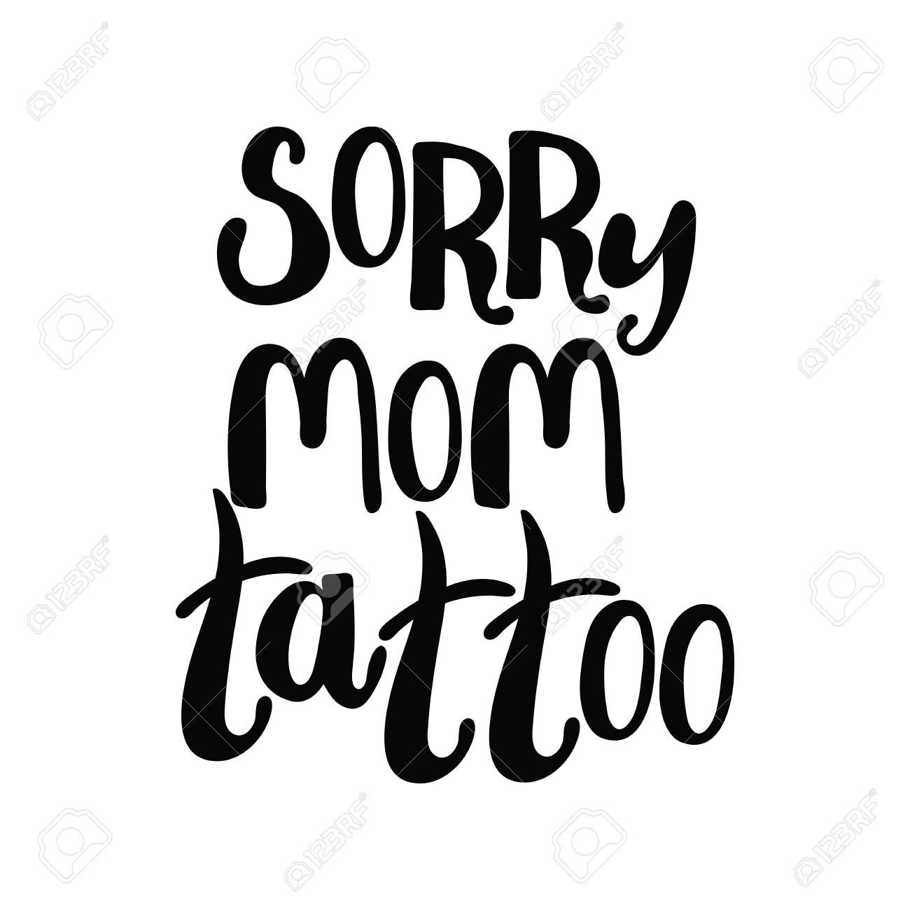Sorry Mom Tattoo Lettering Isolated Object On White Background 1300x1300