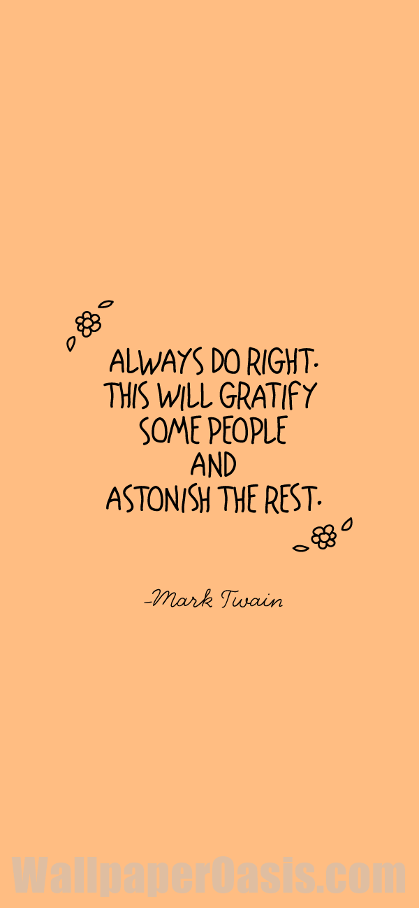 Mark Twain Always Do Right iPhone Wallpaper 600x1299