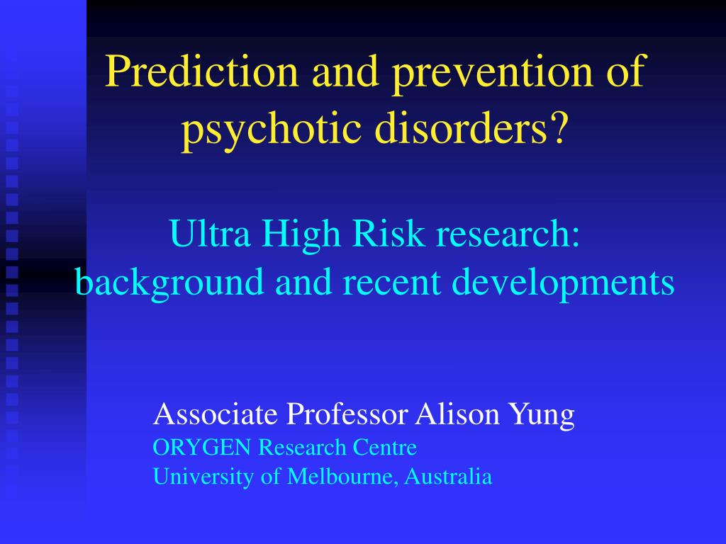 PPT   Prediction and prevention of psychotic disorders Ultra High 1024x768
