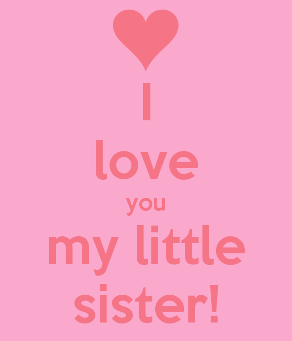 love you my little sister Poster anicka Keep Calm o Matic 600x700