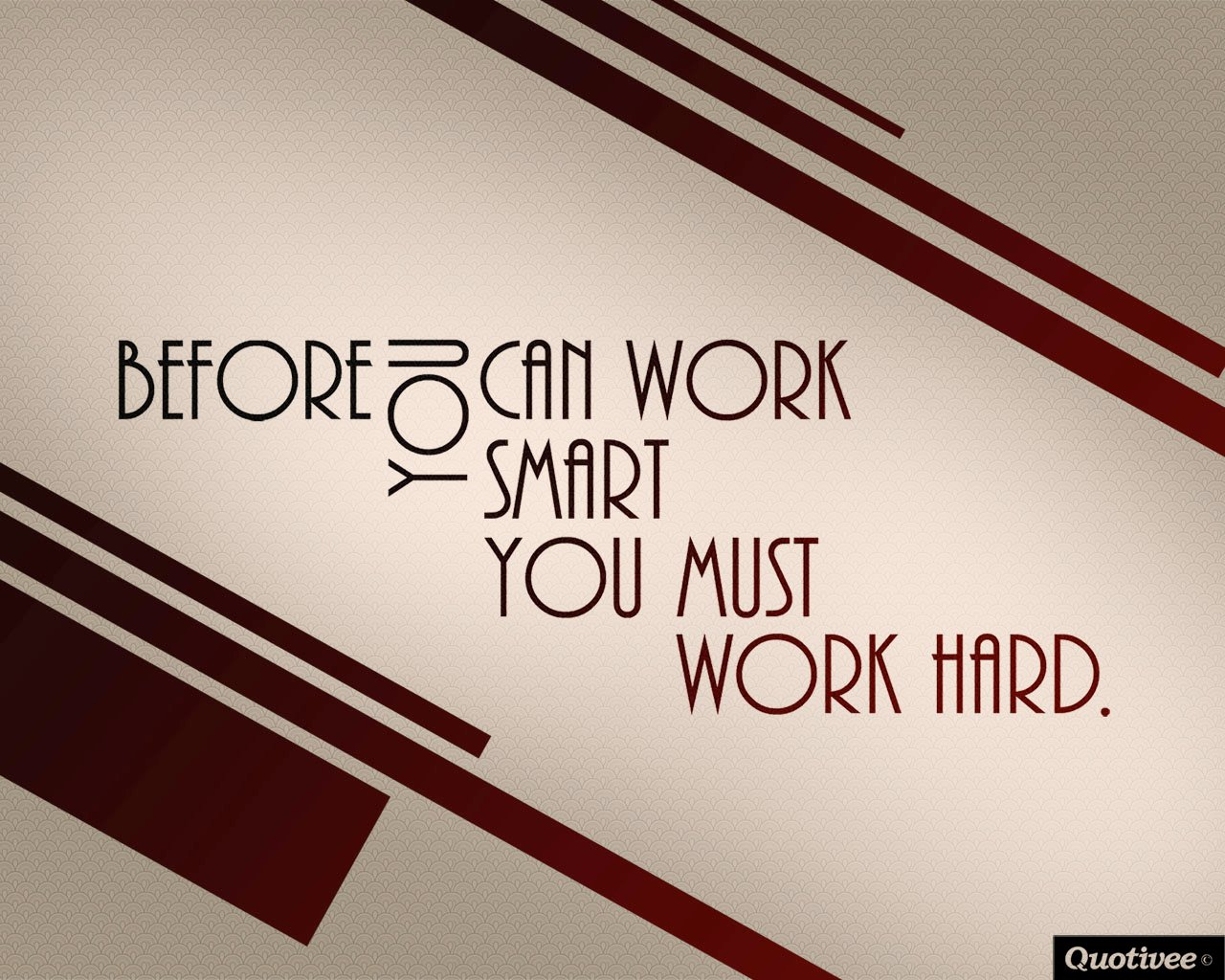 Wallpaper on Work Hard Before you can work smart you must work hard 1280x1024