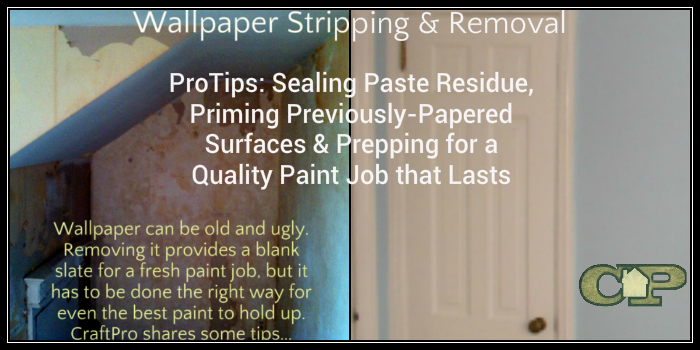 Wallpaper Stripping Pro Tips for Removing Wallpaper Paste to Prep 700x350