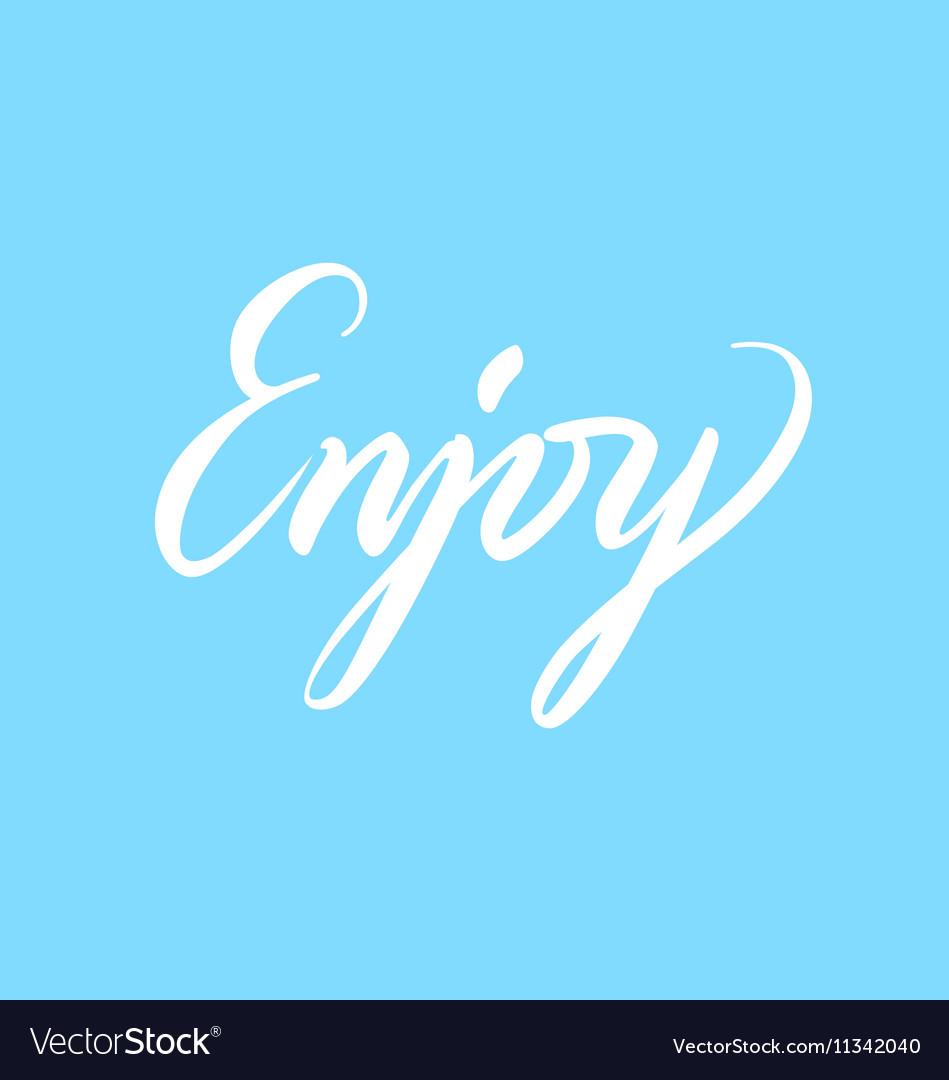 Handwritten lettering enjoy light blue background Vector Image 949x1080