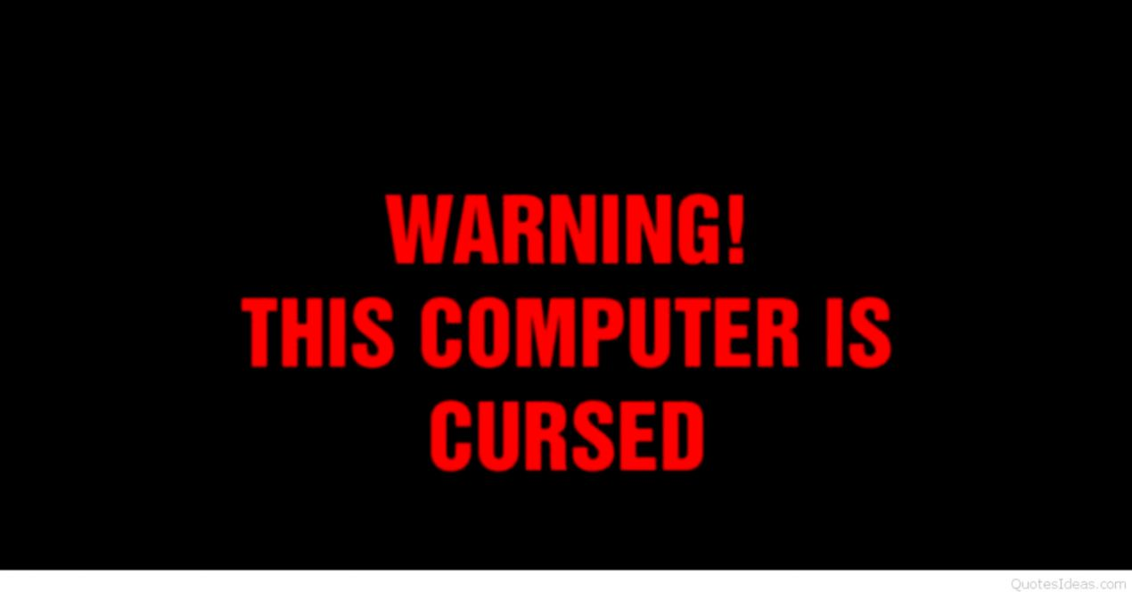 Free Download Computer Is Cursed Funny Quotes Wallpaper Wallpapers Sheet 1270x664 For Your Desktop Mobile Tablet Explore 54 Quotes Laptop Wallpapers Quotes Laptop Wallpapers Laptop Wallpapers Laptop Backgrounds
