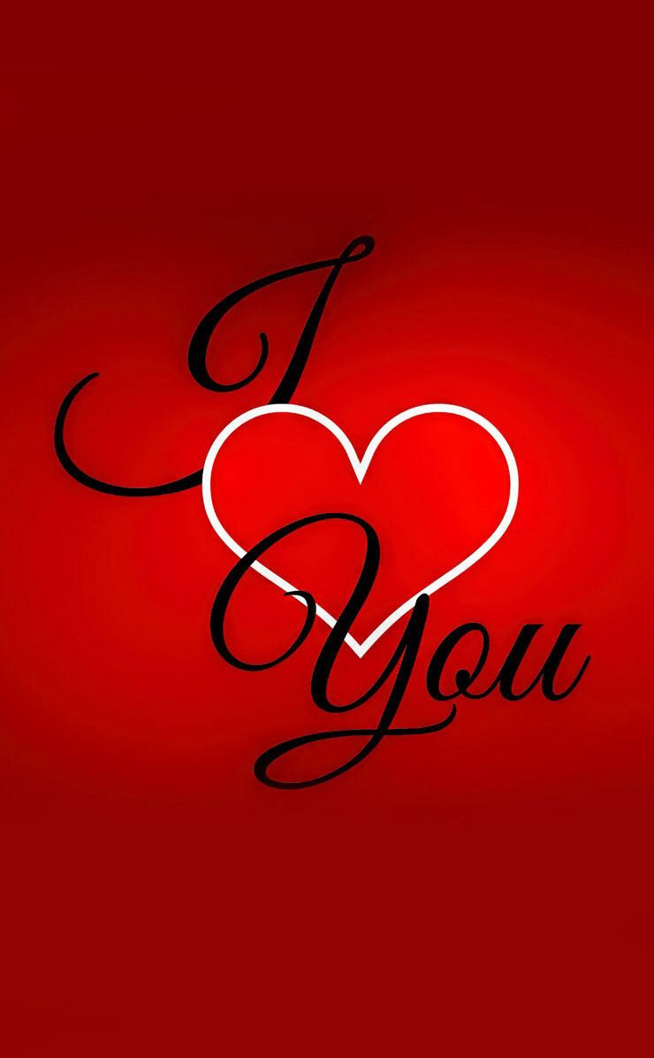 I LOVE YOU Love you images I love you images Love images 740x1196