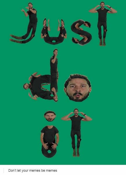 Shia LaBeouf reminds you to just do it   Real Funny 435x600