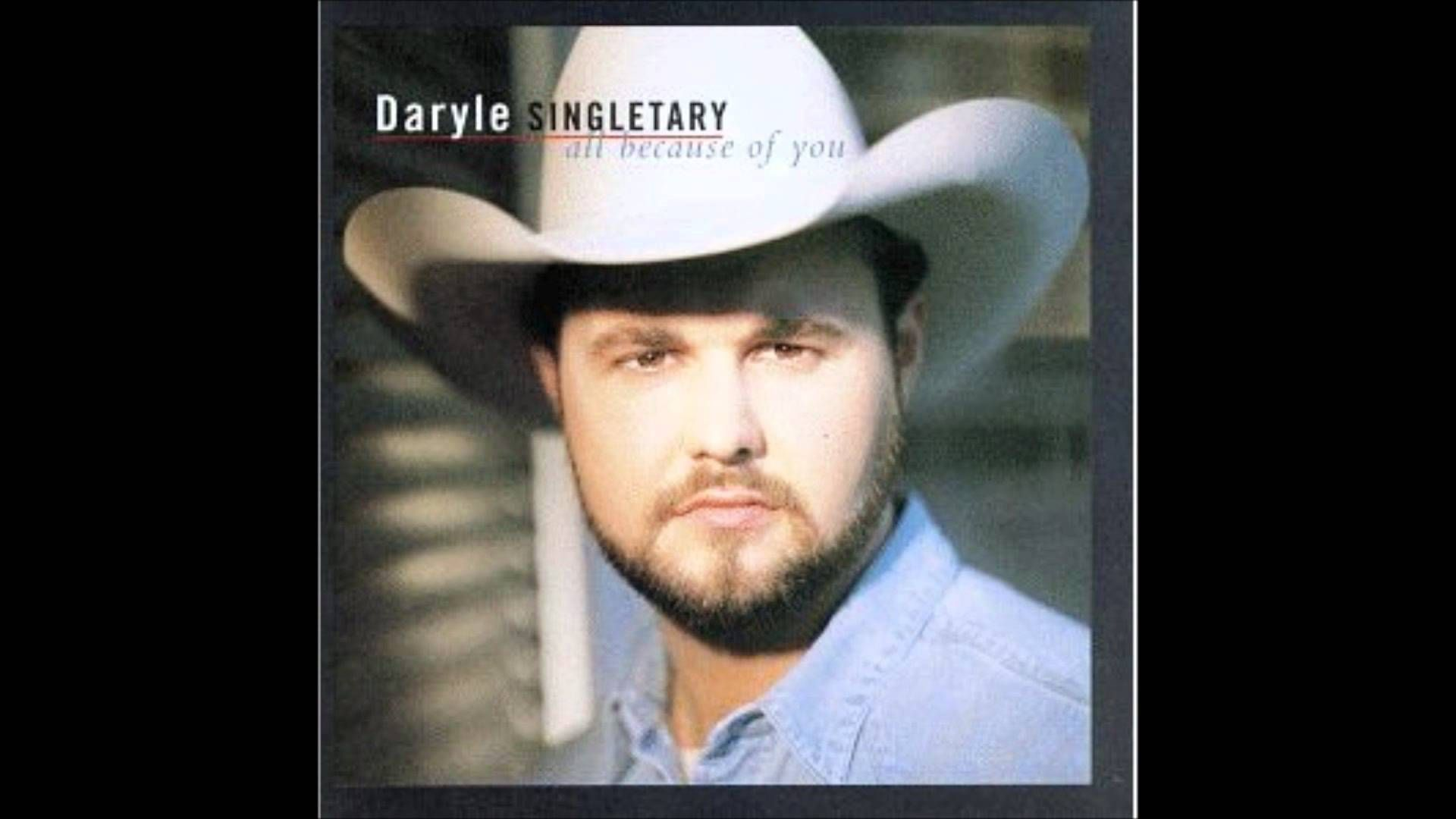 Daryle Singletary   All Because Of You HomeGardenMusic Music 1920x1080