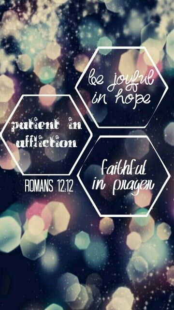 Romans 1212 Bible verses are popular for phone wallpapers I hope 360x640