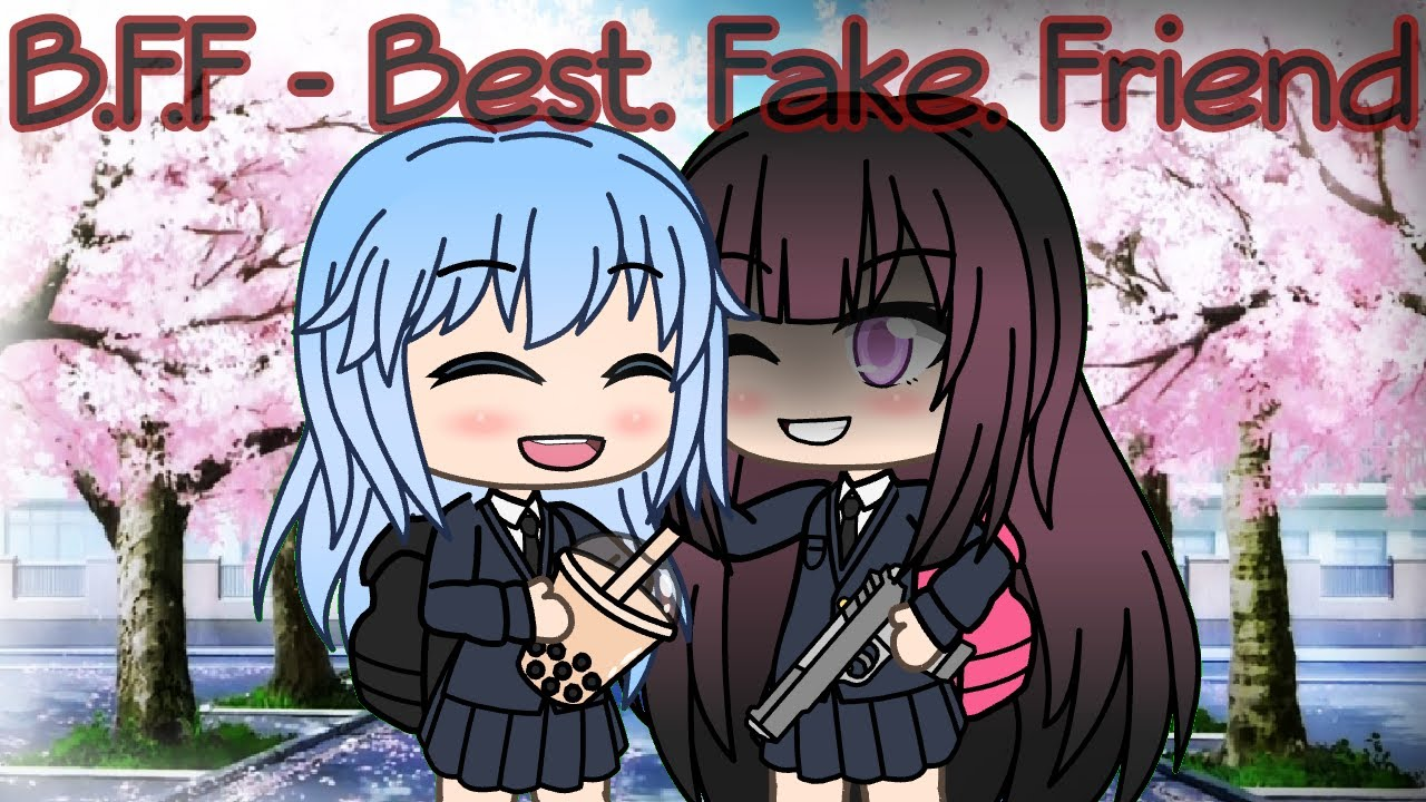 BFF   Best Fake Friends Gacha Life Mini Movie 1280x720