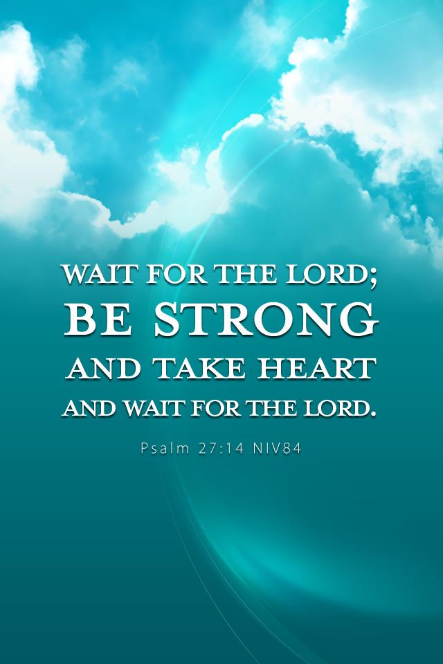 Psalm 2714   Christian iPhone Wallpaper Lock Screen Background 640x960