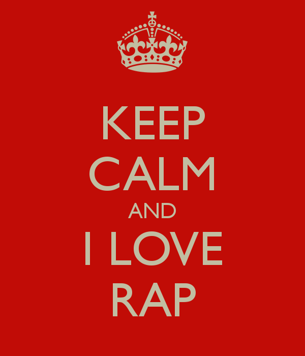 KEEP CALM AND I LOVE RAP   KEEP CALM AND CARRY ON Image Generator 600x700