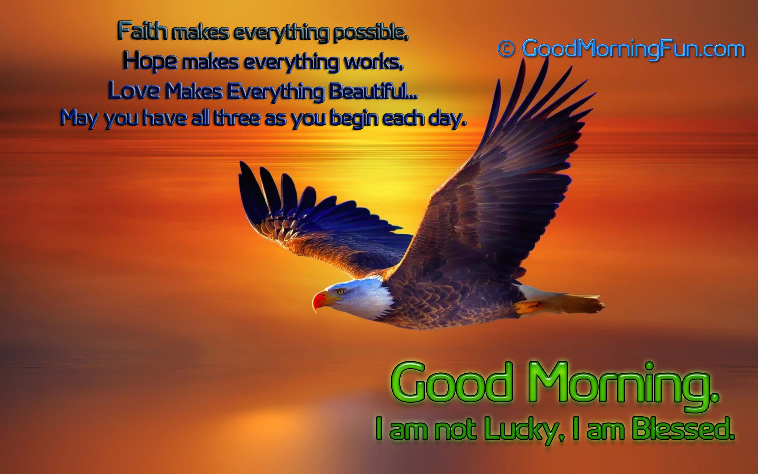 Faith Hope Love Good Morning Quote With images Eagle 2560x1600